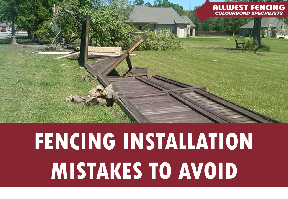 Common Fencing Installation Mistakes to Avoid - Allwest Fencing - Perth Colorbond Fencing & Gate Specialists